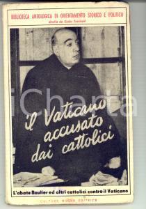 1949 AA. VV. Il Vaticano accusato dai cattolici - Abate BOULIER *Cultura Nuova