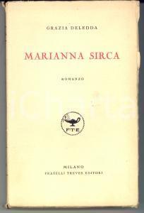 1928 Grazia DELEDDA Marianna Sirca - Romanzo *Ed. TREVES MILANO