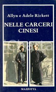 1976 Allyn e Adele RICKETT Nelle carceri cinesi *Ed Mazzotta  MILANO
