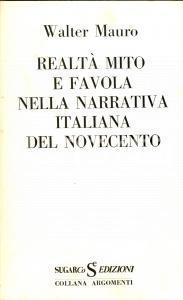 1974 Walter MAURO Realtà mito e favola nella narrativa italiana del 900 *SUGARCo