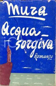 1941 MURA Acquasorgiva *Ed. SONZOGNO MILANO
