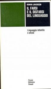 1974 Roman JAKOBSON Il farsi e il disfarsi del linguaggio *Ed. Einaudi TORINO