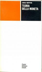 1973 Carlo BOFFITO Teoria della moneta *Ed. Einaudi TORINO