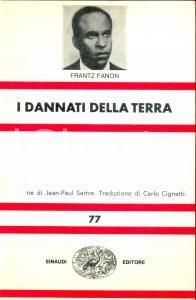 1972 Frantz FANON I dannati della terra *Ed. Einaudi TORINO collana