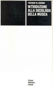 1976 Theodor W. ADORNO Introduzione alla sociologia della musica *EINAUDI