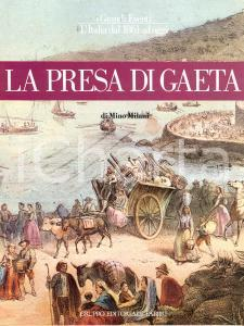 1983 Mino MILANI La presa di Gaeta *Gruppo Editoriale Fabbri MILANO