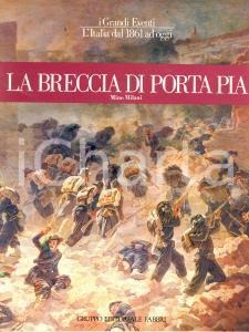 1983 Mino MILANI La Breccia di Porta Pia *Gruppo Editoriale Fabbri MILANO