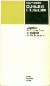 1972 Giuseppe PAPAGNO Colonialismo feudalesimo PRAZOS DA COROA Einaudi PBE