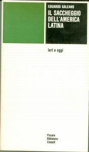 1976 Eduardo GALEANO Saccheggio AMERICA LATINA ieri e oggi Volume EINAUDI PBE
