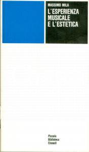 1973 Massimo MILA L'esperienza musicale e l'estetica Volume EINAUDI PBE