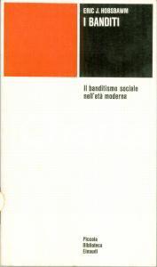 1974 Eric J. HOBSBAWM Banditi banditismo sociale nell'età moderna EINAUDI PBE
