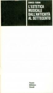 1976 Enrico FUBINI Estetica musicale antichità al Settecento Volume EINAUDI PBE