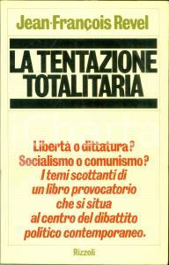 1976 Jean-François REVEL La tentazione totalitaria Socialismo Comunismo RIZZOLI