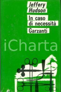 1970 Jeffery HUDSON Michael CRICHTON In caso di necessità Romanzo GARZANTI