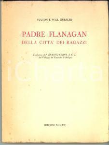 1951 FULTON E WILL OURSLER Padre Flanagan della città dei ragazzi Ed. Paoline