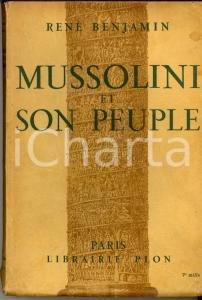 1937 Rene BENJAMIN Mussolini et son peuple *Ed. PLON PARIS
