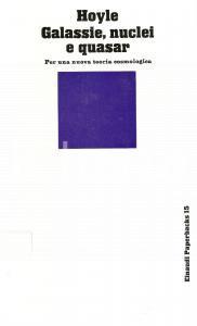 1970 Fred HOYLE Galassie, nuclei e quasar Nuova teoria cosmologica *Ed. EINAUDI