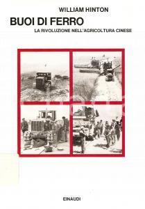 1972 William HINTON Buoi di ferro Agricoltura cinese PRIMA EDIZIONE *Ed. EINAUDI