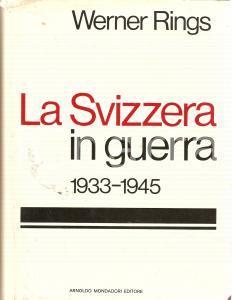 1975 Werner RINGS La SVIZZERA in guerra 1933-1945 PRIMA EDIZIONE *Ed. MONDADORI