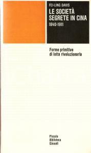 1971 Fei-Ling DAVIS Società segrete in CINA 1840-1911 Piccola Biblioteca EINAUDI