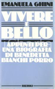 1984 Emanuele GHINI Vivere è bello Biografia Benedetta BIANCHI PORRO Ed. RIZZOLI