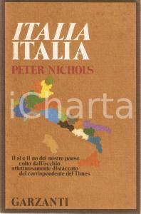 1975 Peter NICHOLS Italia Italia dal corrispondente del THE TIMES *Ed. GARZANTI