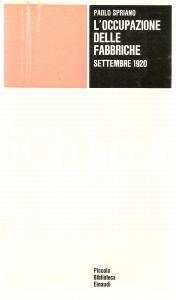 1973 Paolo SPRIANO Occupazione delle fabbriche *Piccola Biblioteca EINAUDI n.110