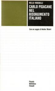 1977 Nello ROSSELLI Carlo PISACANE nel Risorgimento italiano *Edizioni Einaudi