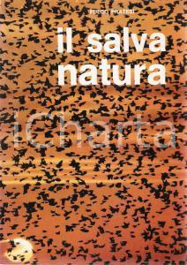 1972 Fulco PRATESI Il salvanatura Patrocinio WWF *Federico MOTTA EDITORE Milano