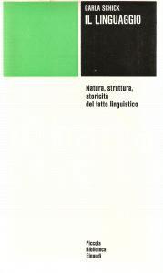 1976 Carla SCHICK Il linguaggio Fatto linguistico *Piccola Biblioteca EINAUDI 2