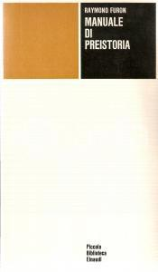 1974 Raymond FURON Manuale di preistoria *Piccola Biblioteca EINAUDI n.14