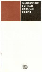 1972 Alexandre LAMFALUSSY Mercati finanziati europei *Piccola Biblioteca EINAUDI