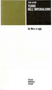 1976 Tom KEMP Teorie dell'Imperialismo Da MARX a oggi Piccola Biblioteca EINAUDI