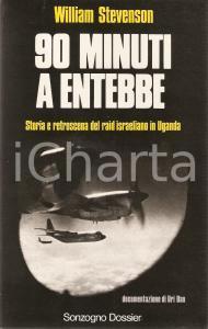 1976 William STEVENSON 90 minuti a ENTEBBE Raid israeliano in UGANDA *SONZOGNO