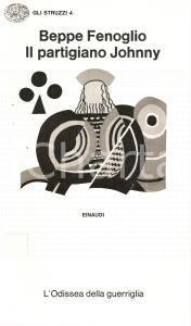 1974 Beppe FENOGLIO Il partigiano Johnny Collana Gli struzzi 4 *Edizioni EINAUDI