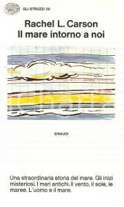1973 Rachel L. CARSON Il mare intorno a noi Collana Gli struzzi 39 *Ed. EINAUDI