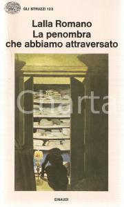 1977 Lalla ROMANO La penombra che abbiamo attraversato *Ed. EINAUDI Struzzi 123