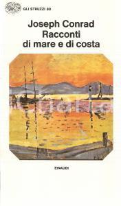 1975 Joseph CONRAD Racconti di mare e di costa Collana Gli struzzi 80 *EINAUDI