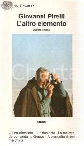 1974 Giovanni PIRELLI L'altro elemento 4 romanzi Collana Gli struzzi 57 *EINAUDI