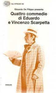 1974 Eduardo DE FILIPPO Quattro commedie di Eduardo e Vincenzo SCARPETTA EINAUDI