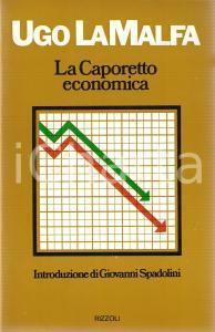 1974 Ugo LA MALFA Caporetto economica Introduzione Giovanni SPADOLINI *RIZZOLI