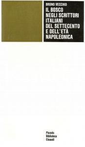 1974 Bruno VECCHIO Bosco negli scrittori italiani del Settecento *Ed. EINAUDI