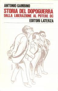 1975 Antonio GAMBINO Storia del Dopoguerra Dalla Liberazione alla DC *LATERZA
