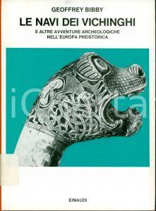 1974 Geoffrey BIBBY Le navi dei vichinghi EUROPA preistorica Tavole EINAUDI
