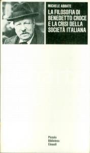 1973 Michele ABBATE Filosofia di Benedetto CROCE crisi società PBE EINAUDI