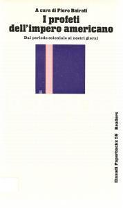 1975 I PROFETI DELL'IMPERO AMERICANO A cura di Piero BAIRATI *EINAUDI Paperbacks