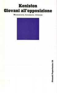 1974 Kenneth KENISTON Giovani all'opposizione *Ed. EINAUDI Paperbacks 29