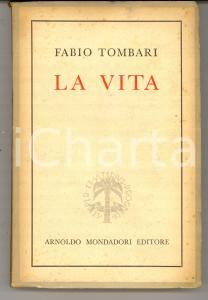 1944 MILANO Fabio TOMBARI La vita - Romanzo Ed. MONDADORI
