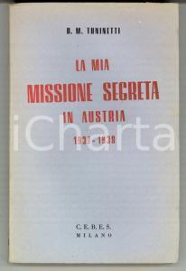 1946 Dante Maria TUNINETTI La mia missione segreta in Austria *Ed. CEBES