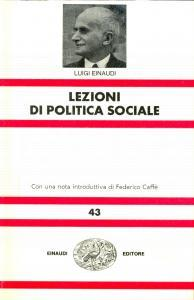 1972 Luigi EINAUDI Lezioni di politica sociale *Einaudi TORINO collana